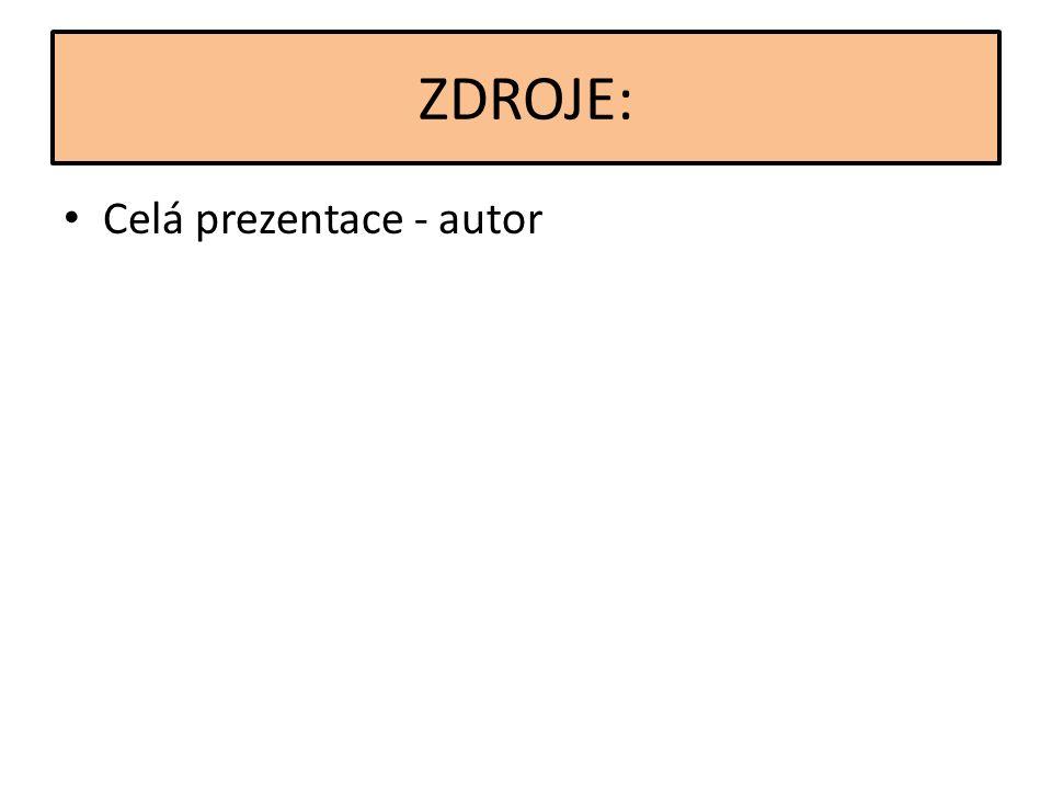 ZDROJE: Celá prezentace - autor