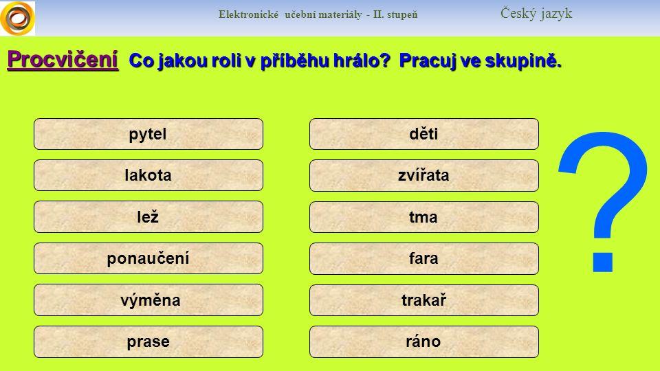 Elektronické učební materiály - II. stupeň Český jazykProcvičení Co jakou roli v příběhu hrálo.