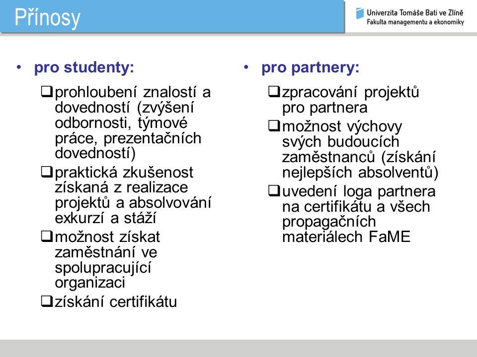 Výběr studentů zapojených do projektu 1)žádost o zařazení do projektu (studijní oddělení, do 30.