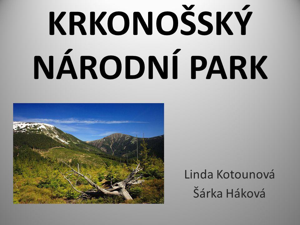 KRKONOŠSKÝ NÁRODNÍ PARK Linda Kotounová Šárka Háková