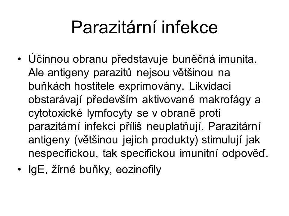 Parazitární infekce Účinnou obranu představuje buněčná imunita.