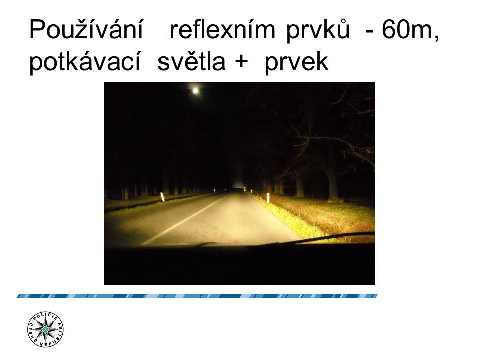 Používání reflexním prvků - 60m, potkávací světla + prvek
