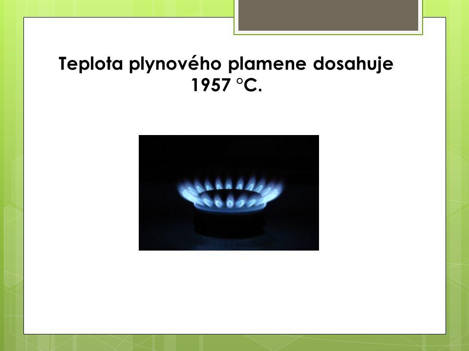 Teplota plynového plamene dosahuje 1957 °C.