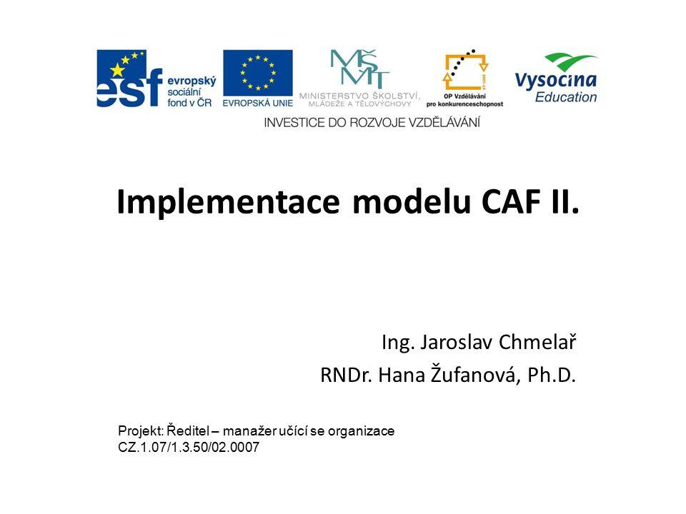 Implementace modelu CAF II. Ing. Jaroslav Chmelař RNDr.