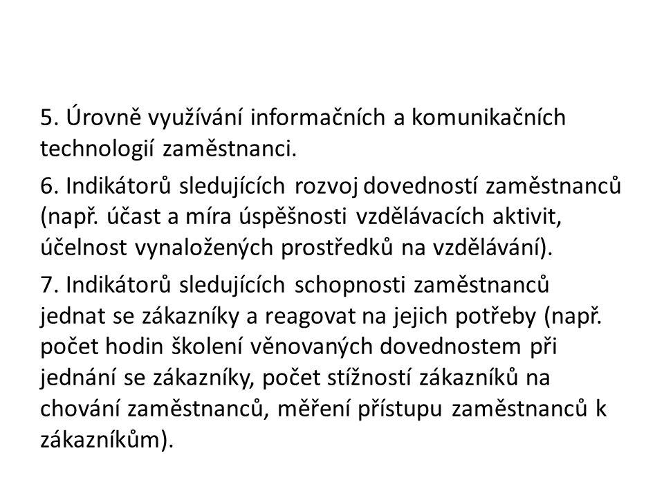 5. Úrovně využívání informačních a komunikačních technologií zaměstnanci.