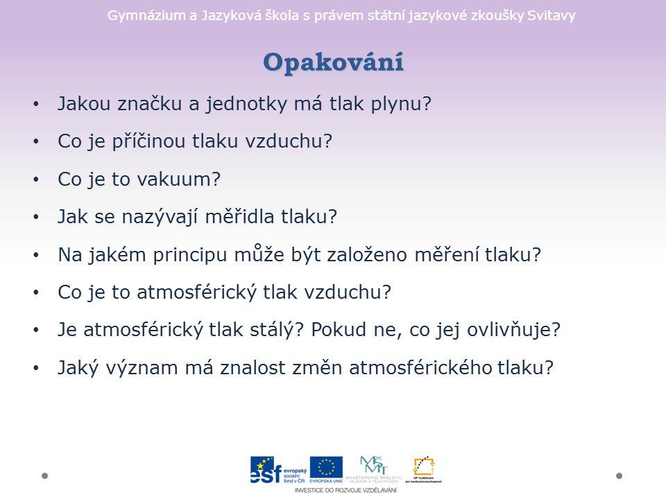 Gymnázium a Jazyková škola s právem státní jazykové zkoušky Svitavy Jakou značku a jednotky má tlak plynu.