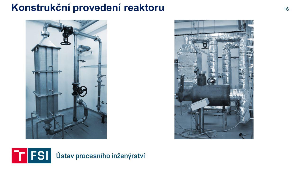 16 Konstrukční provedení reaktoru