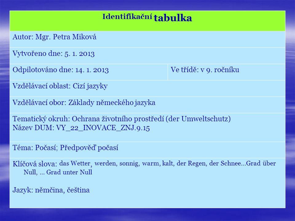 Identifikační tabulka Autor: Mgr. Petra Miková Vytvořeno dne: 5.