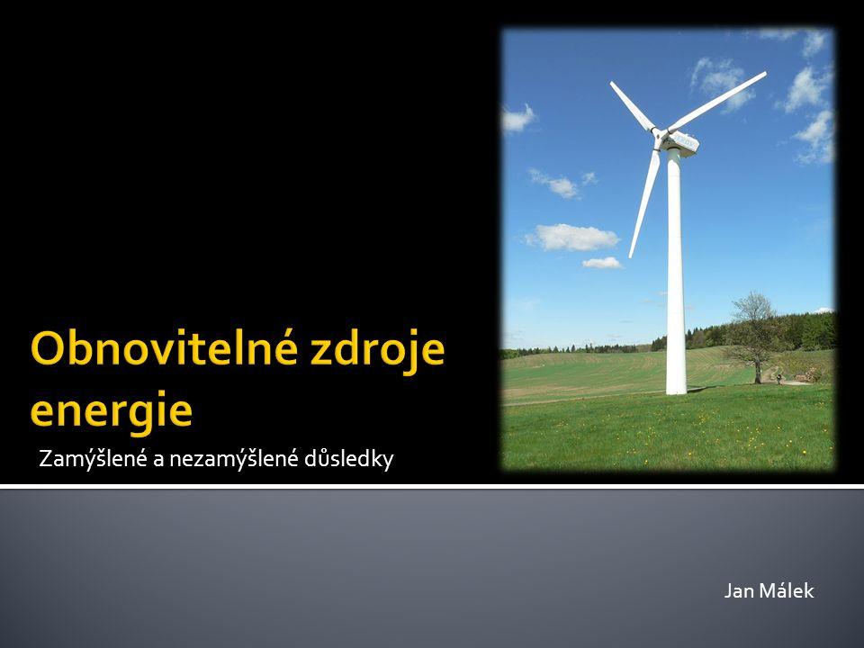  Definice  Důvody pro používání OZE  Druhy OZE  OZE v rámci Energetické politiky EU  Negativní dopady a kritika OZE  Situace v ČR