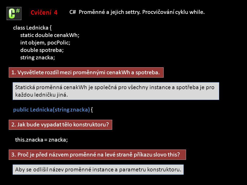 Cvičení 4 C# Proměnné a jejich settry.Procvičování cyklu while.