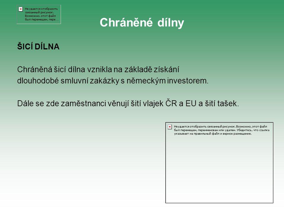 ŠICÍ DÍLNA Chráněná šicí dílna vznikla na základě získání dlouhodobé smluvní zakázky s německým investorem.