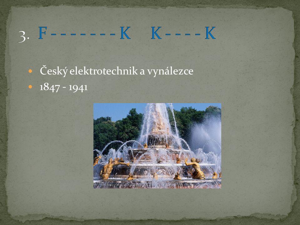 Český elektrotechnik a vynálezce 1847 - 1941
