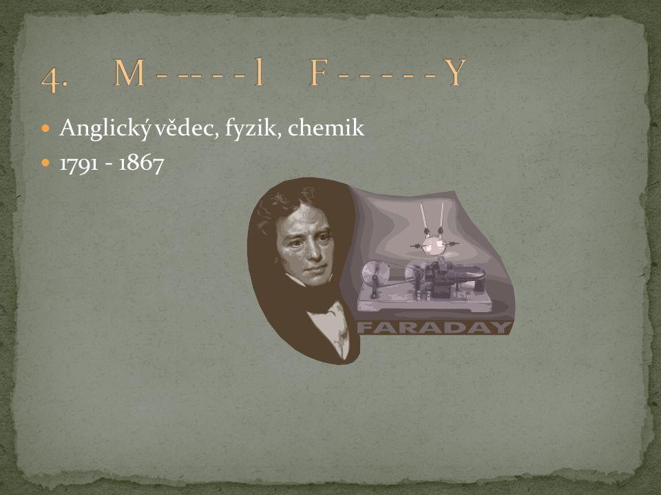 Anglický vědec, fyzik, chemik 1791 - 1867