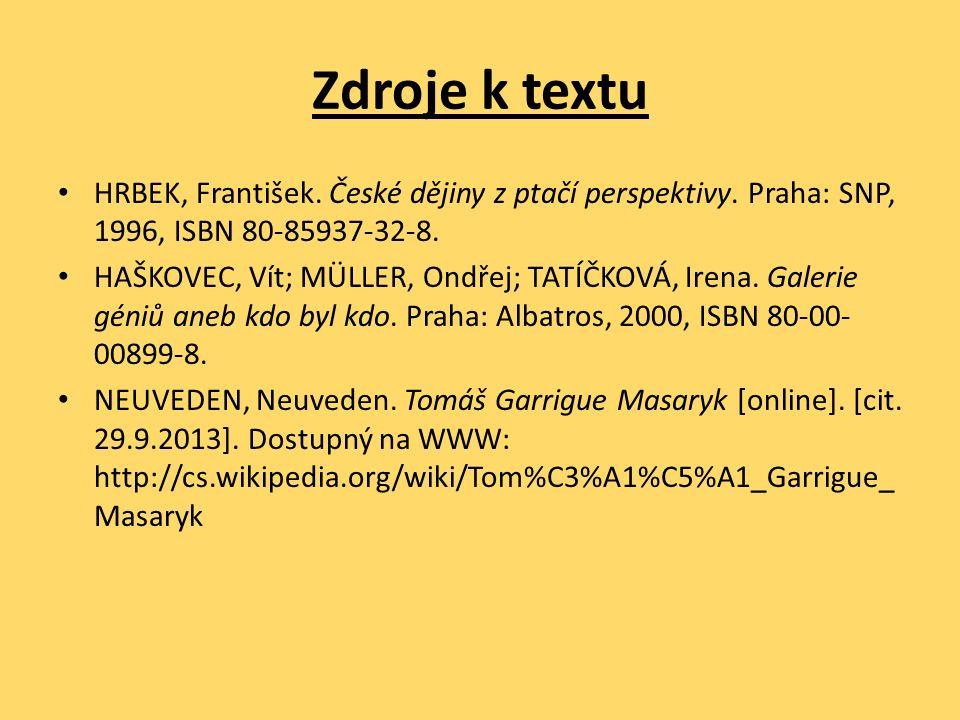 Zdroje k textu HRBEK, František. České dějiny z ptačí perspektivy.