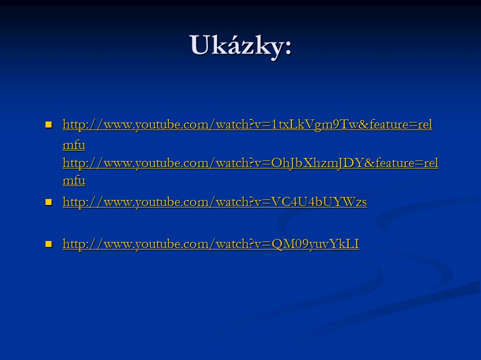 Ukázky: http://www.youtube.com/watch v=1txLkVgm9Tw&feature=rel mfu http://www.youtube.com/watch v=OhJbXhzmJDY&feature=rel mfu http://www.youtube.com/watch v=1txLkVgm9Tw&feature=rel mfu http://www.youtube.com/watch v=OhJbXhzmJDY&feature=rel mfu http://www.youtube.com/watch v=1txLkVgm9Tw&feature=rel mfu http://www.youtube.com/watch v=OhJbXhzmJDY&feature=rel mfu http://www.youtube.com/watch v=1txLkVgm9Tw&feature=rel mfu http://www.youtube.com/watch v=OhJbXhzmJDY&feature=rel mfu http://www.youtube.com/watch v=VC4U4bUYWzs http://www.youtube.com/watch v=VC4U4bUYWzs http://www.youtube.com/watch v=VC4U4bUYWzs http://www.youtube.com/watch v=QM09yuvYkLI http://www.youtube.com/watch v=QM09yuvYkLI http://www.youtube.com/watch v=QM09yuvYkLI