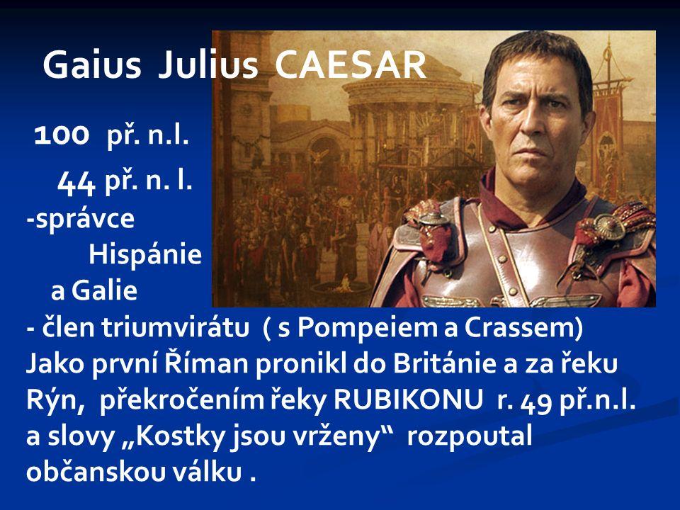 Gaius Julius CAESAR 100 př. n.l. 44 př. n. l.