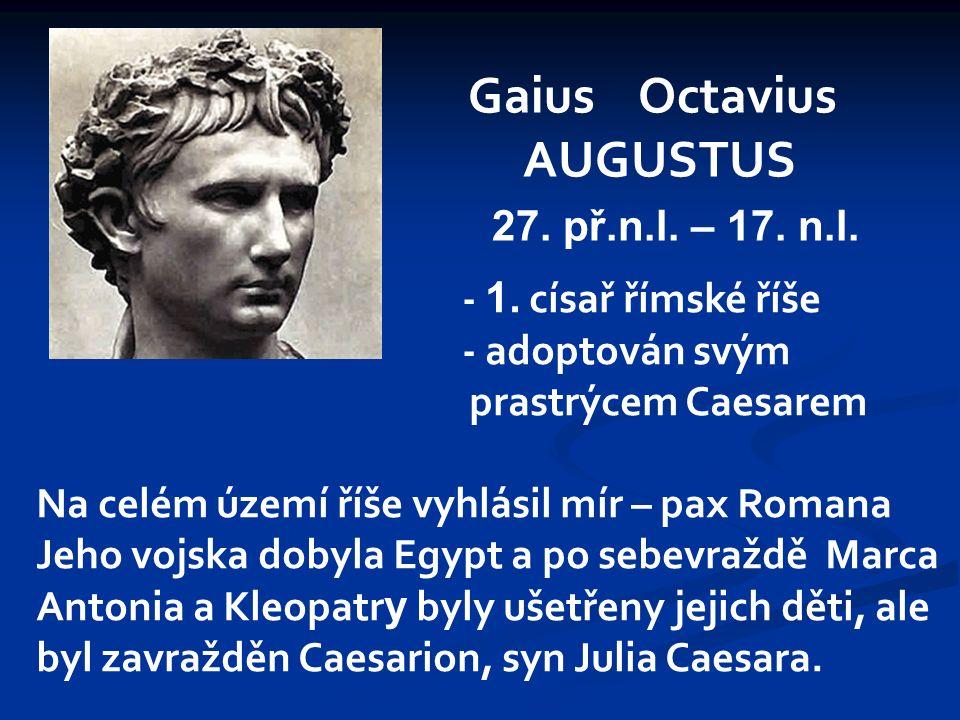 Gaius Octavius AUGUSTUS 27. př.n.l. – 17. n.l. - 1.