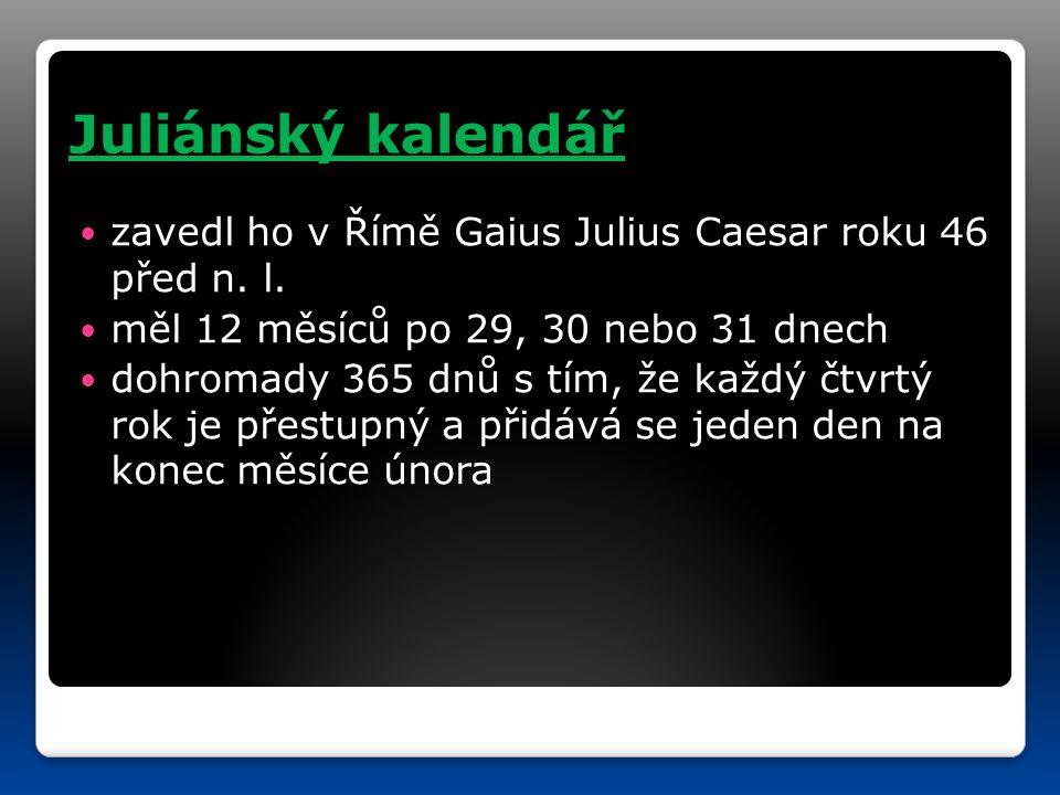 Juliánský kalendář zavedl ho v Římě Gaius Julius Caesar roku 46 před n.