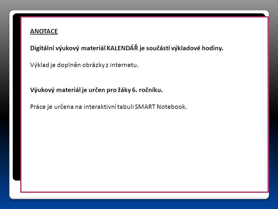 ANOTACE Digitální výukový materiál KALENDÁŘ je součástí výkladové hodiny.