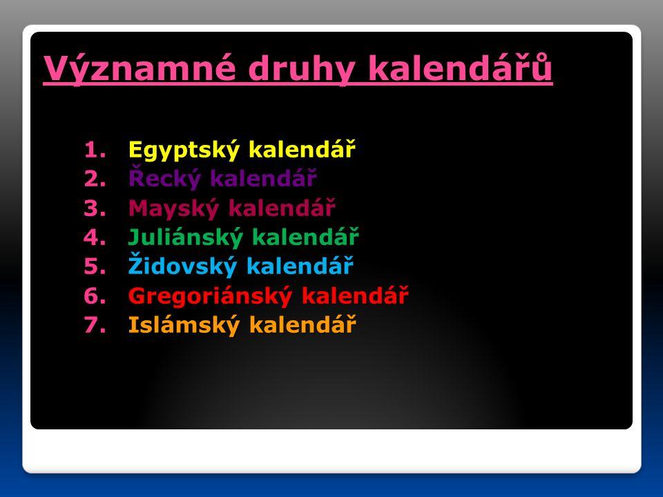 Významné druhy kalendářů 1. Egyptský kalendář 2. Řecký kalendář 3.