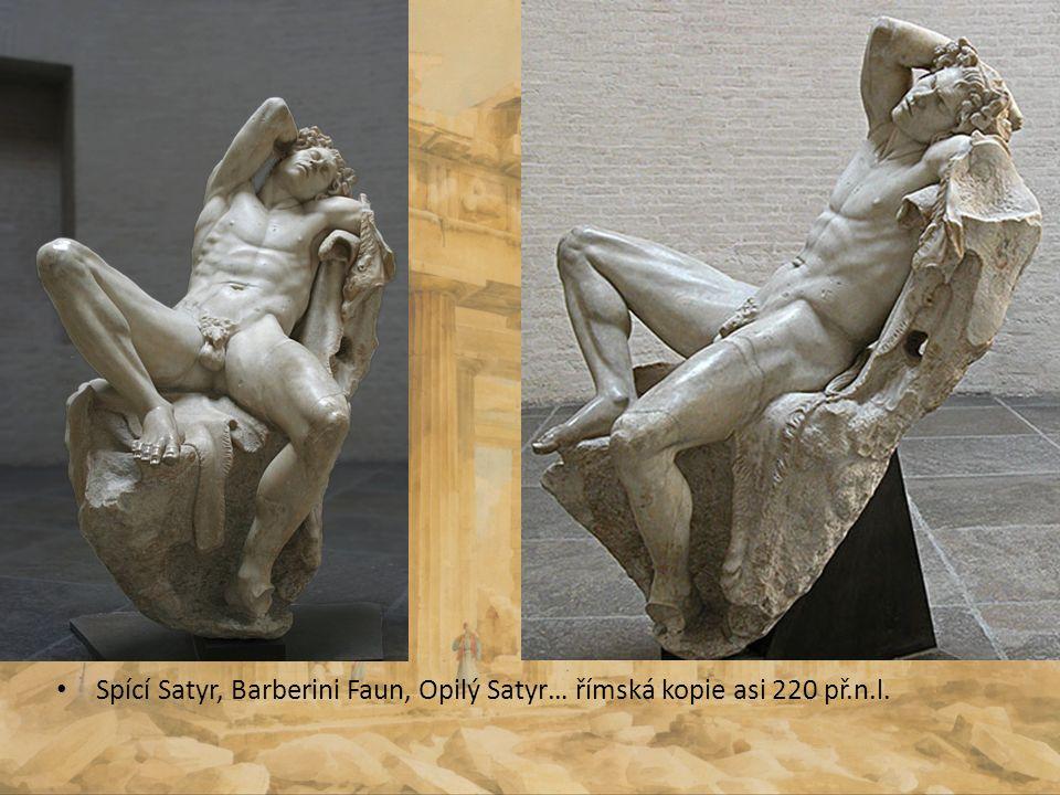 Spící Satyr, Barberini Faun, Opilý Satyr… římská kopie asi 220 př.n.l.