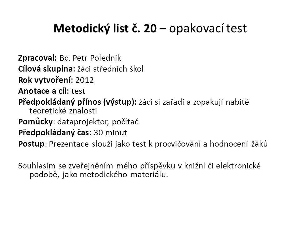 Metodický list č. 20 – opakovací test Zpracoval: Bc.