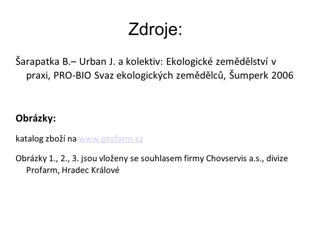 Zdroje: Šarapatka B.– Urban J.
