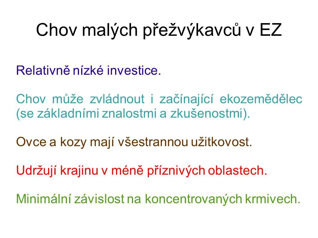 Chov malých přežvýkavců v EZ Relativně nízké investice.