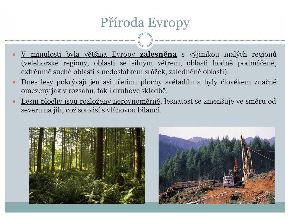 Vlivy na odlesnění Těžba dřeva pro vyztužení důlních šachet a výstavbu železnic, Vliv zemědělství (prohnojování, meze, velkochovy apod.), Dřevozpracující a papírenský průmysl Znečištění vod a atmosféry Rozsáhlé lesní komplexy se dosud zachovaly na Skandinávském poloostrově, kde jsou tvořeny zejména smrky.