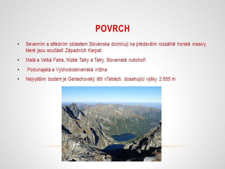 Severním a středním oblastem Slovenska dominují na především rozsáhlé horské masivy, které jsou součástí Západních Karpat.