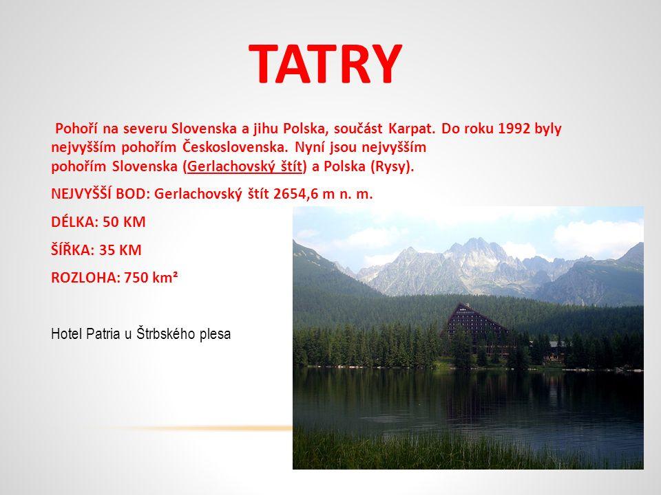 TATRY Pohoří na severu Slovenska a jihu Polska, součást Karpat.