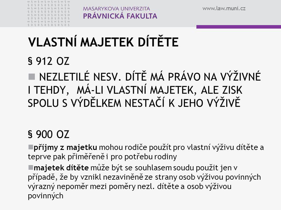 www.law.muni.cz VLASTNÍ MAJETEK DÍTĚTE § 912 OZ NEZLETILÉ NESV.
