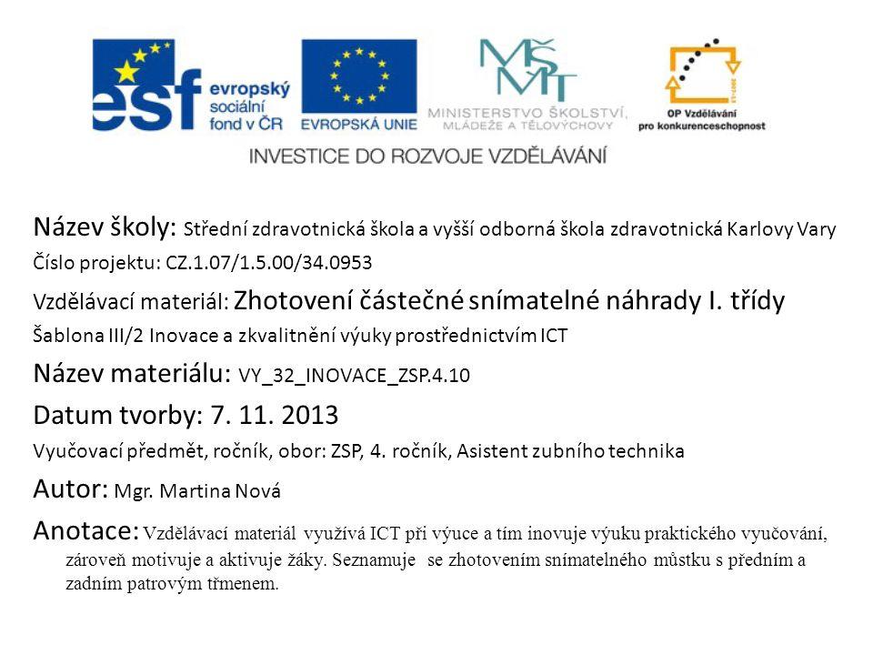Název školy: Střední zdravotnická škola a vyšší odborná škola zdravotnická Karlovy Vary Číslo projektu: CZ.1.07/1.5.00/34.0953 Vzdělávací materiál: Zh