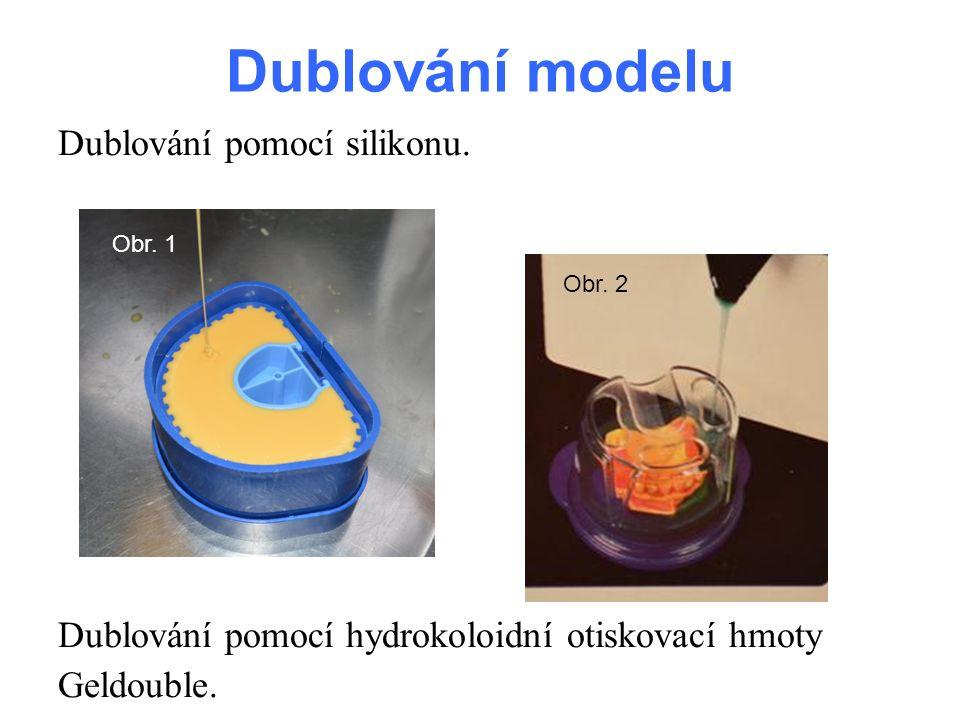 Dublování modelu Dublování pomocí silikonu.