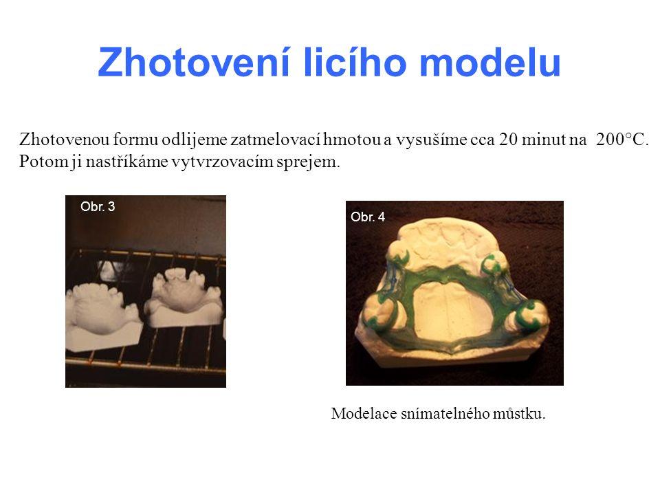 Zhotovení licího modelu Zhotovenou formu odlijeme zatmelovací hmotou a vysušíme cca 20 minut na 200°C. Potom ji nastříkáme vytvrzovacím sprejem. Model
