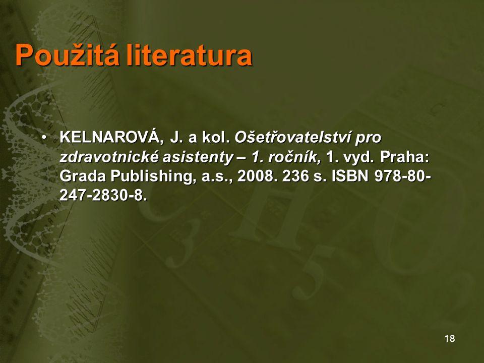 18 Použitáliteratura Použitá literatura KELNAROVÁ, J.