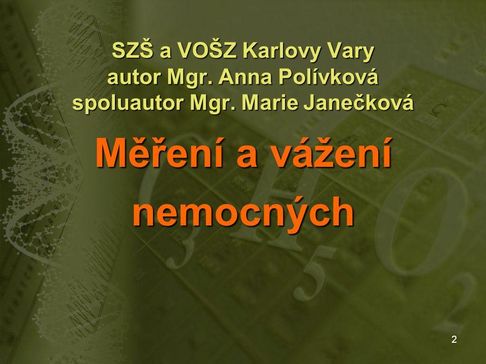 2 SZŠ a VOŠZ Karlovy Vary autor Mgr. Anna Polívková spoluautor Mgr.