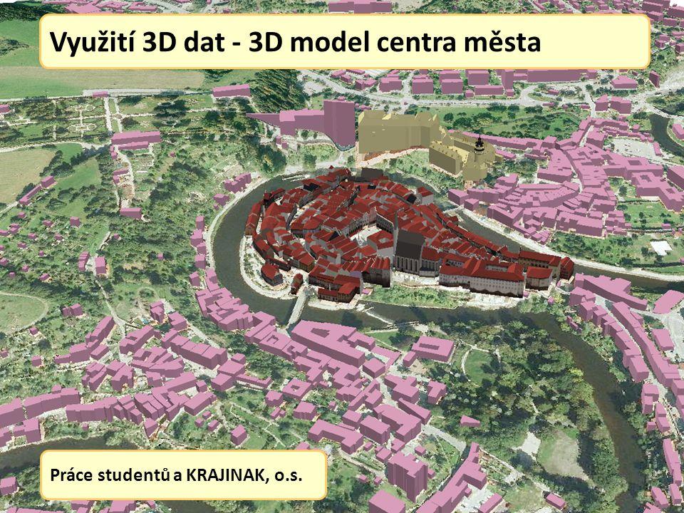 Využití 3D dat - 3D model centra města Práce studentů a KRAJINAK, o.s.