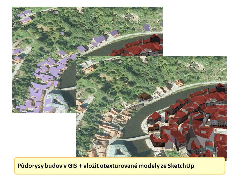 Půdorysy budov v GIS + vložit otexturované modely ze SketchUp