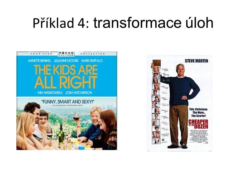 Příklad 4: transformace úloh