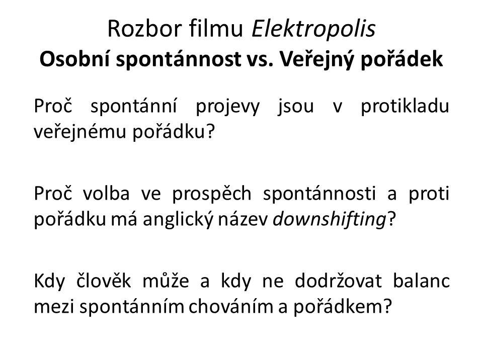 Rozbor filmu Elektropolis Osobní spontánnost vs.
