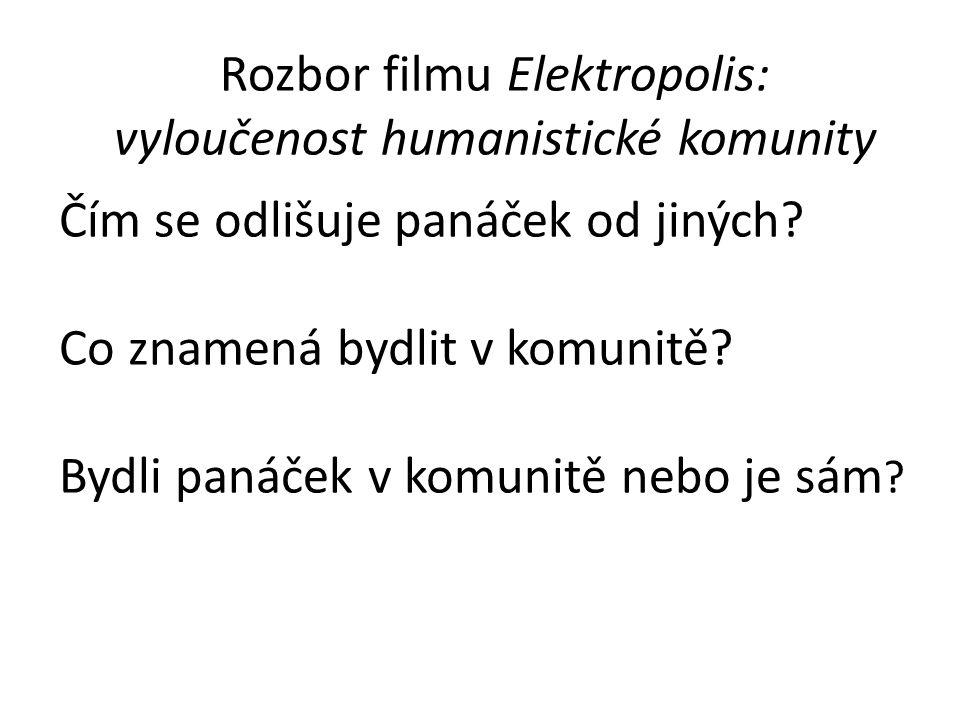 Rozbor filmu Elektropolis: vyloučenost humanistické komunity Čím se odlišuje panáček od jiných.