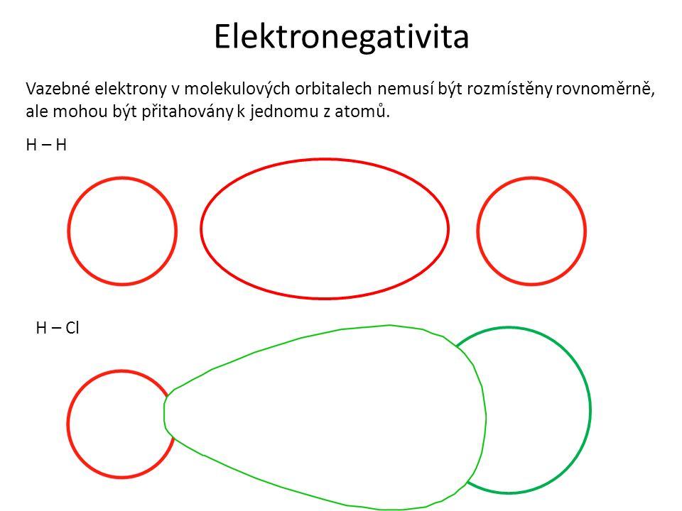 Elektronegativita Vazebné elektrony v molekulových orbitalech nemusí být rozmístěny rovnoměrně, ale mohou být přitahovány k jednomu z atomů.