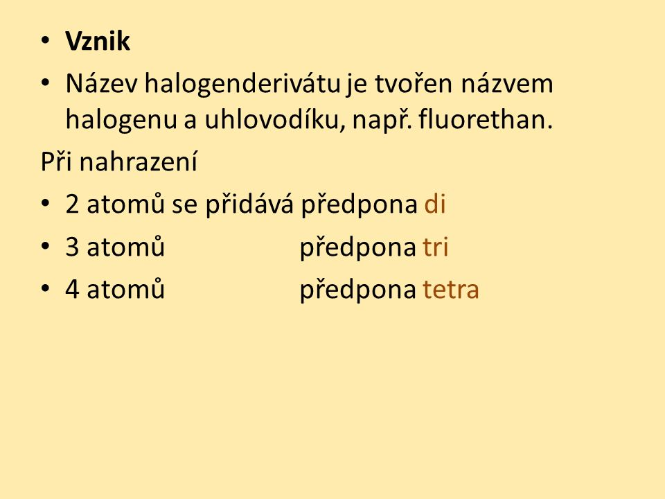 Odštěpení 1 atomu vodíku methan → methyl → ______methan Odštěpení 2 atomů vodíku methan →
