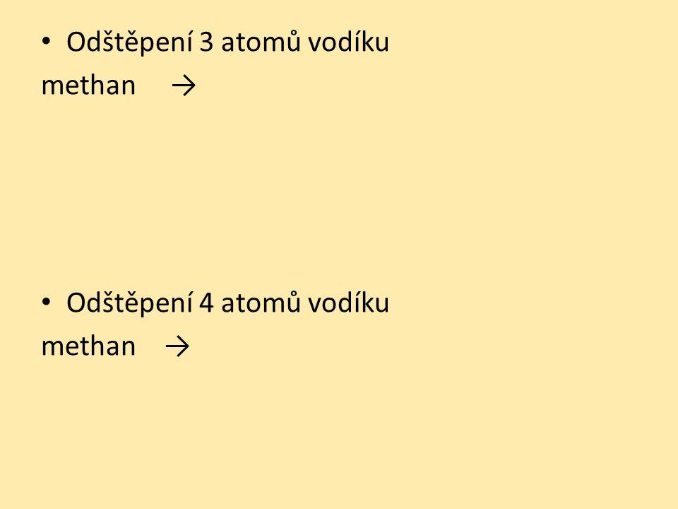 Odštěpení 3 atomů vodíku methan → Odštěpení 4 atomů vodíku methan →