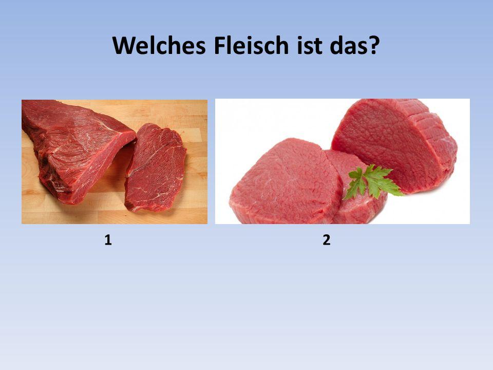 Welches Fleisch ist das? 12