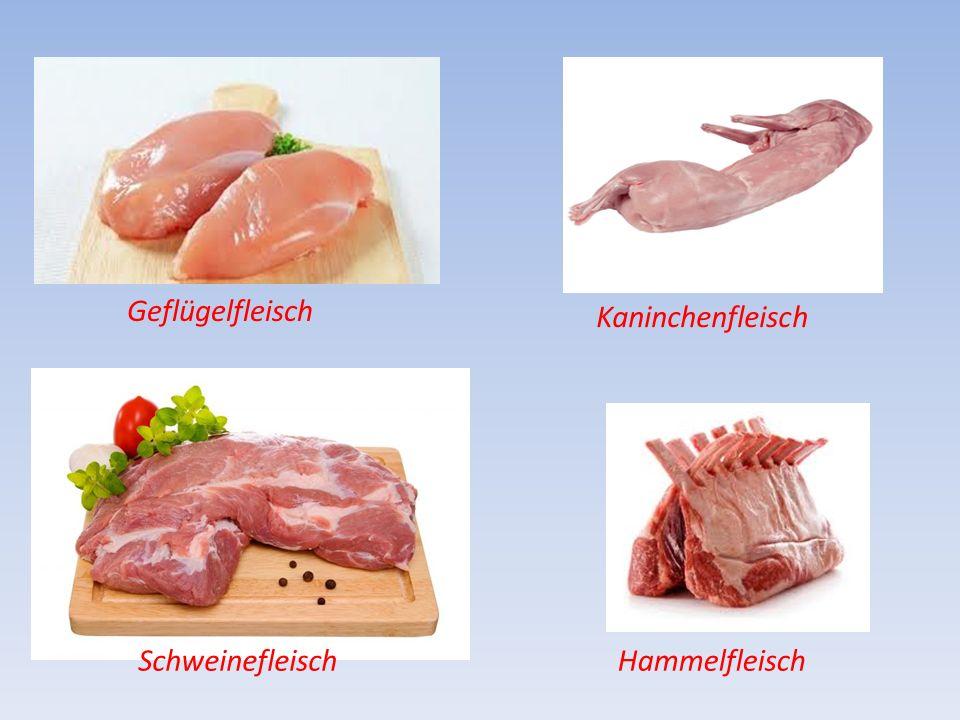 HammelfleischSchweinefleisch Geflügelfleisch Kaninchenfleisch