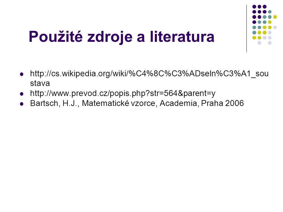 Použité zdroje a literatura http://cs.wikipedia.org/wiki/%C4%8C%C3%ADseln%C3%A1_sou stava http://www.prevod.cz/popis.php str=564&parent=y Bartsch, H.J., Matematické vzorce, Academia, Praha 2006