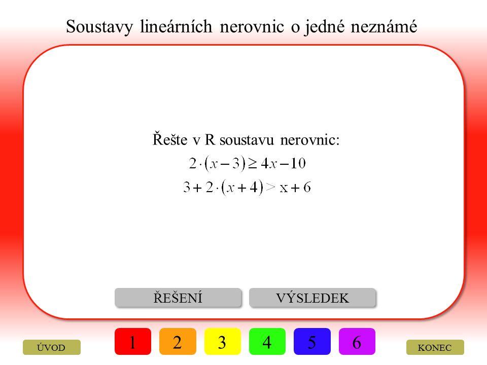 Soustavy lineárních nerovnic o jedné neznámé VÝSLEDEK ŘEŠENÍ Můžete si vybrat ze šesti příkladů rozdělených podle obtížnosti od nejlehčího po nejtěžší.