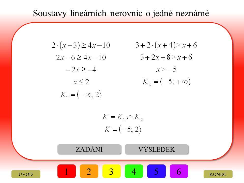 Soustavy lineárních nerovnic o jedné neznámé ŘEŠENÍ VÝSLEDEK 123456 ÚVODKONEC Řešte v R soustavu nerovnic: